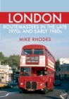 London Routemasters in the Late 1970s and Early 1980s - Book