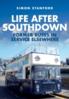 Life After Southdown : Former Buses in Service Elsewhere - Book