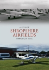 Shropshire Airfields Through Time - Book