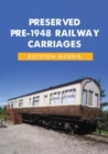 Preserved Pre-1948 Railway Carriages - Book