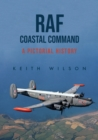 RAF Coastal Command : A Pictorial History - Book
