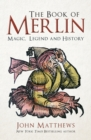 The Book of Merlin : Magic, Legend and History - Book