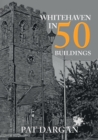 Whitehaven in 50 Buildings - Book