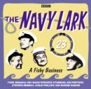 Navy Lark, The Volume 23 - A Fishy Business - eAudiobook