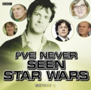 I've Never Seen Star Wars Series 4, Complete - eAudiobook