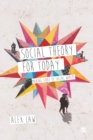 Social Theory for Today : Making Sense of Social Worlds - Book