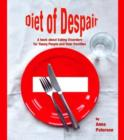 Diet of Despair : A Book about Eating Disorders for Young People and their Families - eBook
