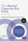 The Mental Capacity Act 2005 : A Guide for Practice - Book