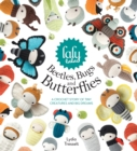 lalylala's Beetles, Bugs and Butterflies : A Crochet Story of Tiny Creatures and Big Dreams - Book