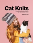 Cat Knits : 16 pawsome knitting patterns for yarn and cat lovers - Book