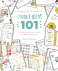 Journal with Purpose Layout Ideas 101 : Over 100 inspiring journal layouts plus 500 writing prompts - Book