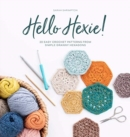 Hello Hexie! : 20 easy crochet patterns from simple granny hexagons - Book