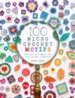 100 Micro Crochet Motifs : Patterns and charts for tiny crochet creations - Book