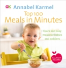 Top 100 Meals in Minutes : All New Quick and Easy Meals for Babies and Toddlers - eBook