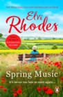 Spring Music : A heart-warming and uplifting novel about fresh starts and new beginnings - eBook
