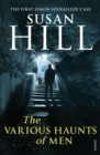 The Various Haunts Of Men : Simon Serrailler Book 1 - eBook
