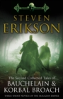 The Second Collected Tales of Bauchelain & Korbal Broach : Three Short Novels of the Malazan Empire - eBook