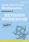 Revise Edexcel GCSE Mathematics Spec B Higher Revision Workbook - Book