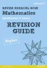 Revise Edexcel GCSE Mathematics Spec A Higher Revision Guide - Book