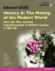 Edexcel GCSE History A The Making of the Modern World: Unit 3A War and the transformation of British society c1903-28 SB 2013 - Book