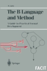 The B Language and Method : A Guide to Practical Formal Development - eBook