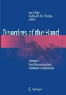Disorders of the Hand : Volume 2: Hand Reconstruction and Nerve Compression - Book