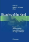 Disorders of the Hand : Volume 4: Swelling, Tumours, Congenital Hand Defects and Surgical Techniques - Book
