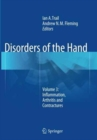 Disorders of the Hand : Volume 3: Inflammation, Arthritis and Contractures - Book