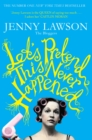 Let's Pretend This Never Happened : (A Mostly True Memoir) - eBook