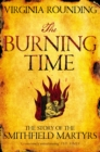 The Burning Time : The Story of the Smithfield Martyrs - Book