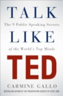 Talk Like TED : The 9 Public Speaking Secrets of the World's Top Minds - Book