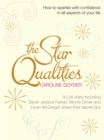 The Star Qualities : How to Sparkle With Confidence in All Aspects of Your Life - Book