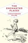 The Enchanted Places : A Childhood Memoir - eBook