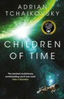 Children of Time : WINNER OF THE 2016 ARTHUR C. CLARKE AWARD - Book