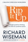 Rip It Up : Forget positive thinking, it's time for positive action - Book