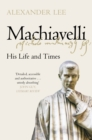 Machiavelli : His Life and Times - Book