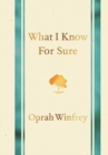 What I Know for Sure - Book