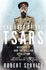 The Last of the Tsars : Nicholas II and the Russian Revolution - Book