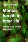 Mental Health in Later Life : Taking a Life Course Approach - Book