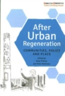 After Urban Regeneration : Communities, Policy and Place - Book