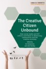 The creative citizen unbound : How social media and DIY culture contribute to democracy, communities and the creative economy - eBook