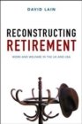 Reconstructing retirement : Work and welfare in the UK and USA - Book