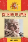 Retiring to Spain : Women's narratives of nostalgia, belonging and community - eBook