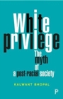 White privilege : The myth of a post-racial society - Book