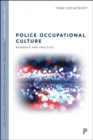 Police Occupational Culture : Research and Practice - Book