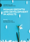 Human Growth and Development in Adults : Theoretical and Practice Perspectives - eBook