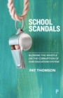 School Scandals : Blowing the Whistle on the Corruption of Our Education System - Book