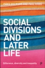 Social Divisions and Later Life : Difference, Diversity and Inequality - Book