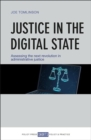 Justice in the Digital State : Assessing the Next Revolution in Administrative Justice - Book