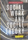 Social Work and Social Theory : Making connections - Book